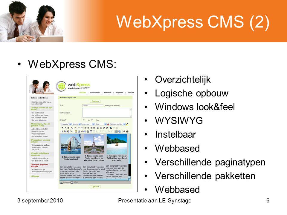WebXpress CMS (3) 3 september 2010Presentatie aan LE-Synstage7 ParticulierenParticulieren/BedrijvenBedrijven Website/weblogWebshopWebsite/visitekaartje Willen zichzelf te manifesteren en in contact met anderen.