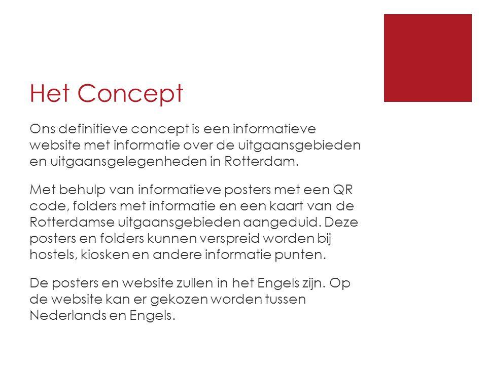 Het Concept Ons definitieve concept is een informatieve website met informatie over de uitgaansgebieden en uitgaansgelegenheden in Rotterdam.