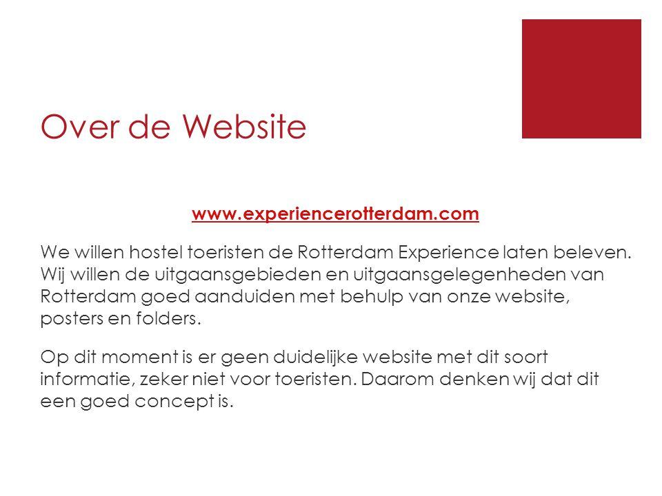Over de Website www.experiencerotterdam.com We willen hostel toeristen de Rotterdam Experience laten beleven.