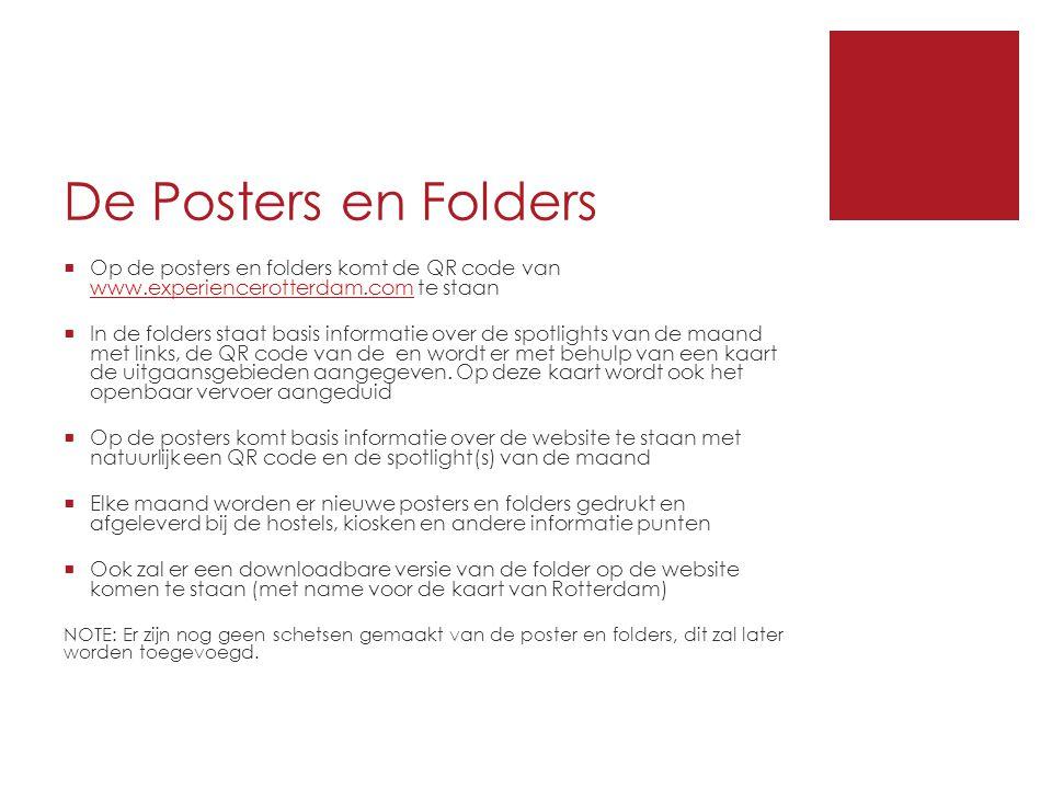 De Posters en Folders  Op de posters en folders komt de QR code van www.experiencerotterdam.com te staan www.experiencerotterdam.com  In de folders staat basis informatie over de spotlights van de maand met links, de QR code van de en wordt er met behulp van een kaart de uitgaansgebieden aangegeven.