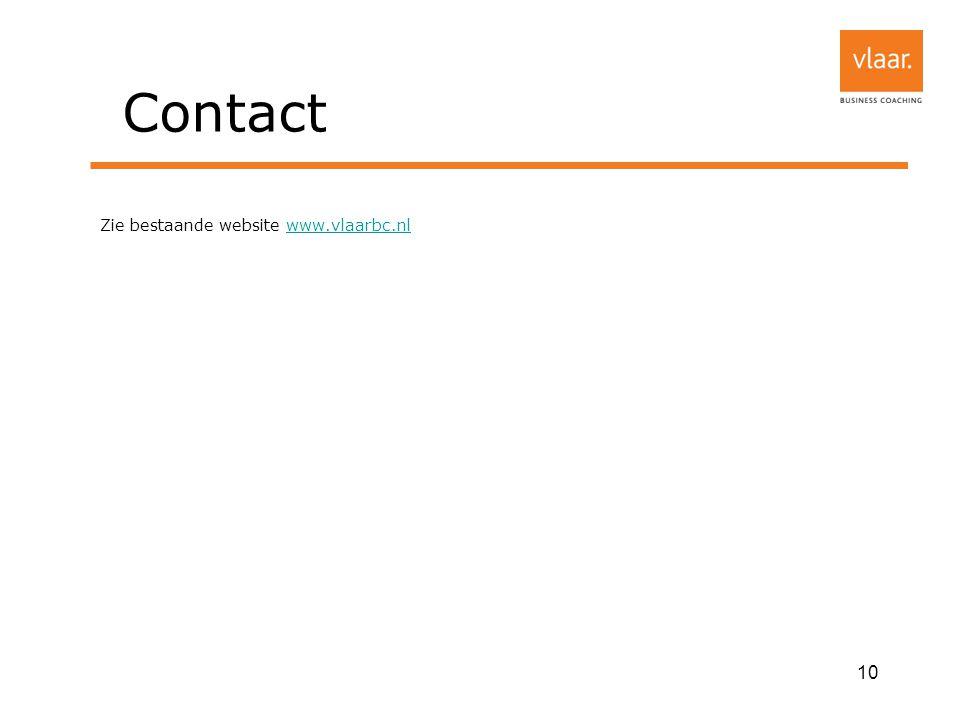 Contact Zie bestaande website www.vlaarbc.nlwww.vlaarbc.nl 10
