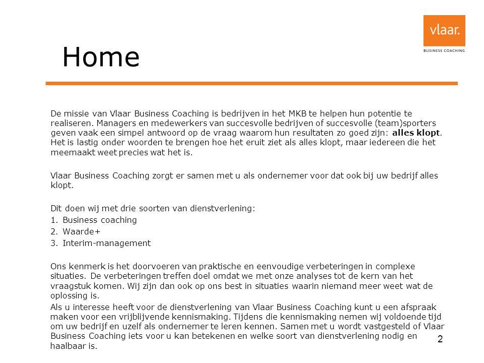 Home De missie van Vlaar Business Coaching is bedrijven in het MKB te helpen hun potentie te realiseren.