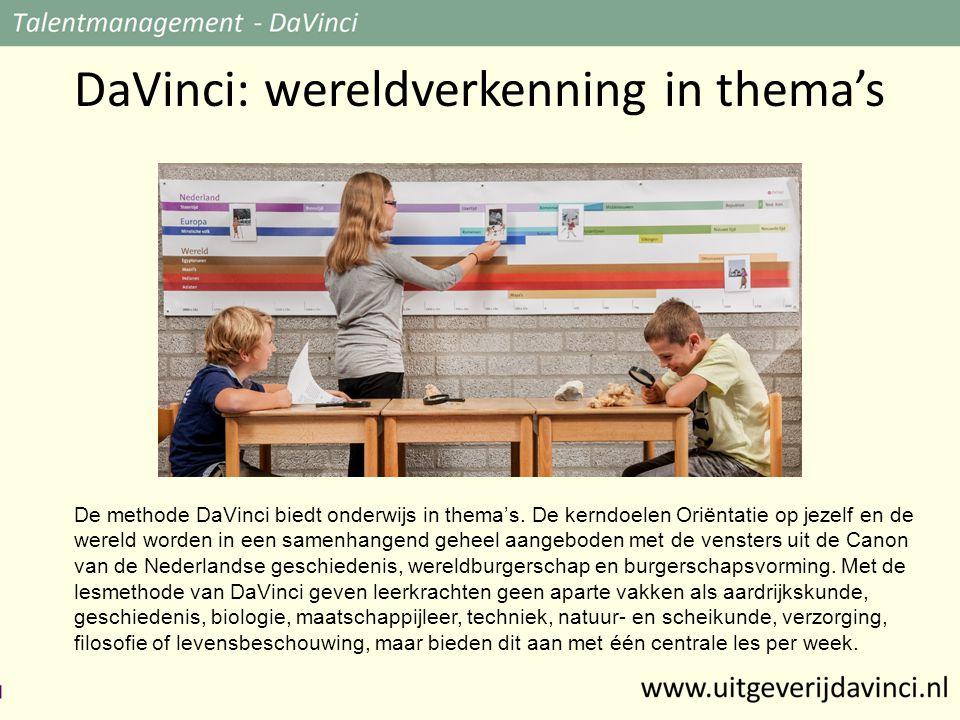 DaVinci: wereldverkenning in thema's De methode DaVinci biedt onderwijs in thema's.