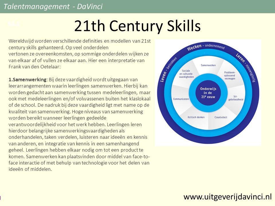 21th Century Skills Wereldwijd worden verschillende definities en modellen van 21st century skills gehanteerd.