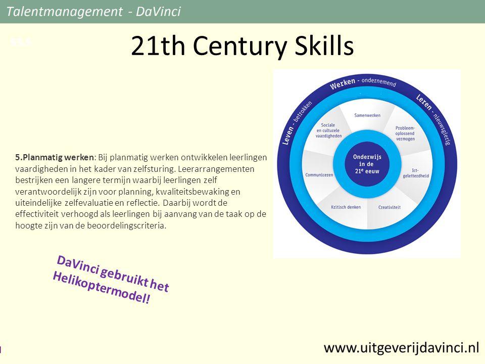 21th Century Skills 5.Planmatig werken: Bij planmatig werken ontwikkelen leerlingen vaardigheden in het kader van zelfsturing.