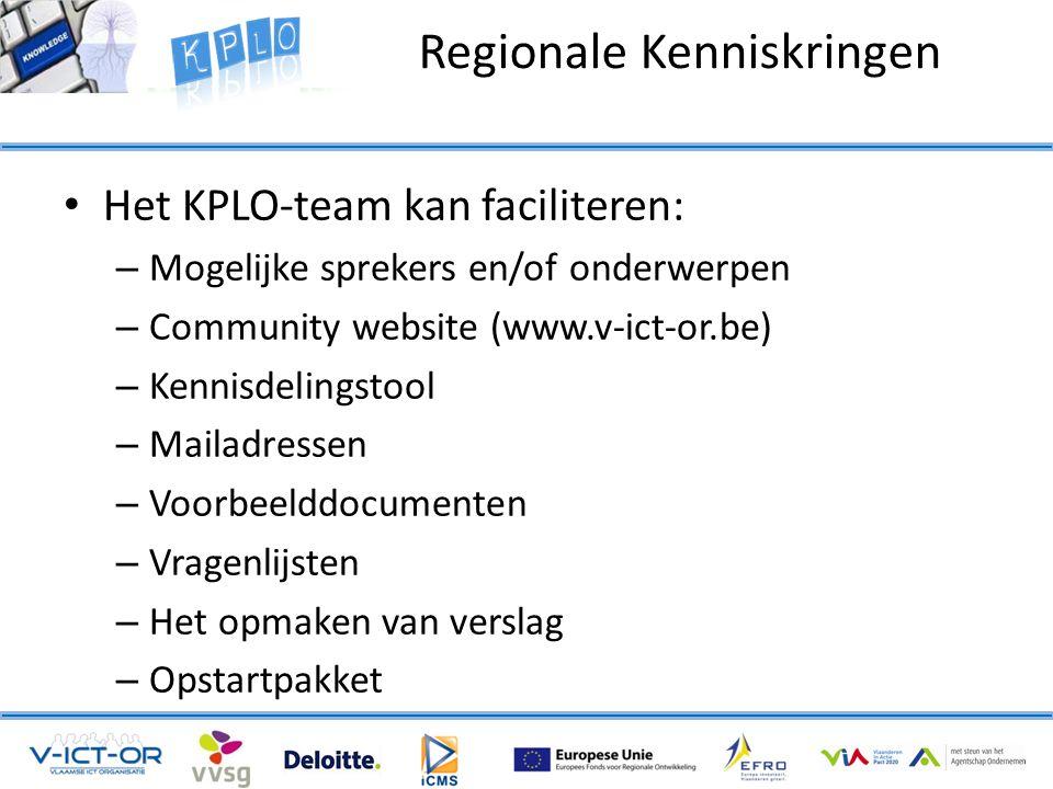 • Het KPLO-team kan faciliteren: – Mogelijke sprekers en/of onderwerpen – Community website (www.v-ict-or.be) – Kennisdelingstool – Mailadressen – Voorbeelddocumenten – Vragenlijsten – Het opmaken van verslag – Opstartpakket