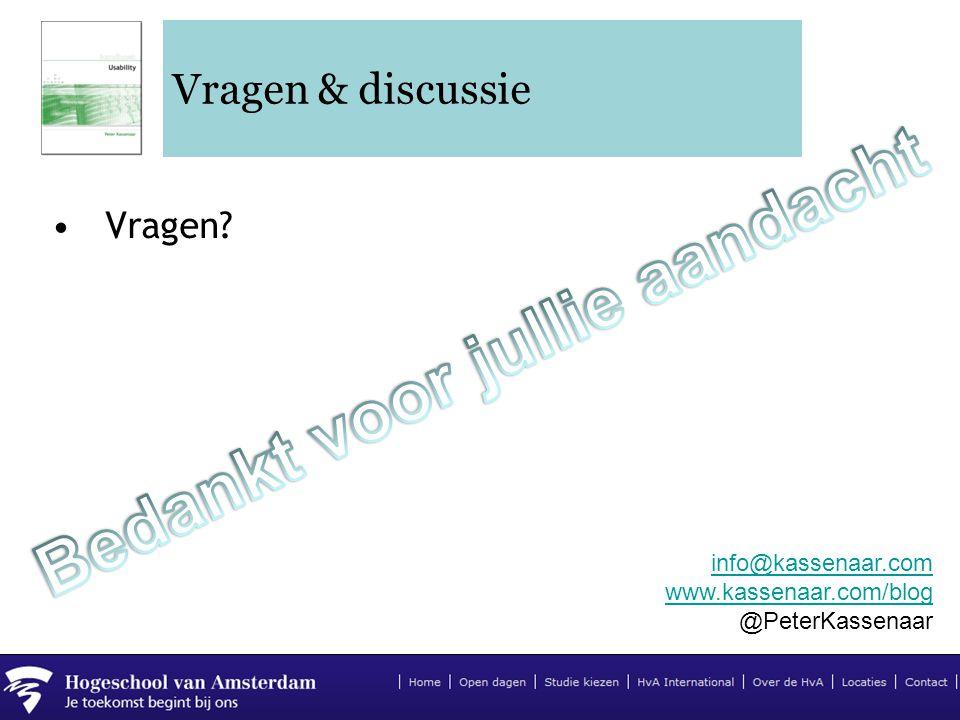Vragen & discussie •Vragen? info@kassenaar.com www.kassenaar.com/blog @PeterKassenaar