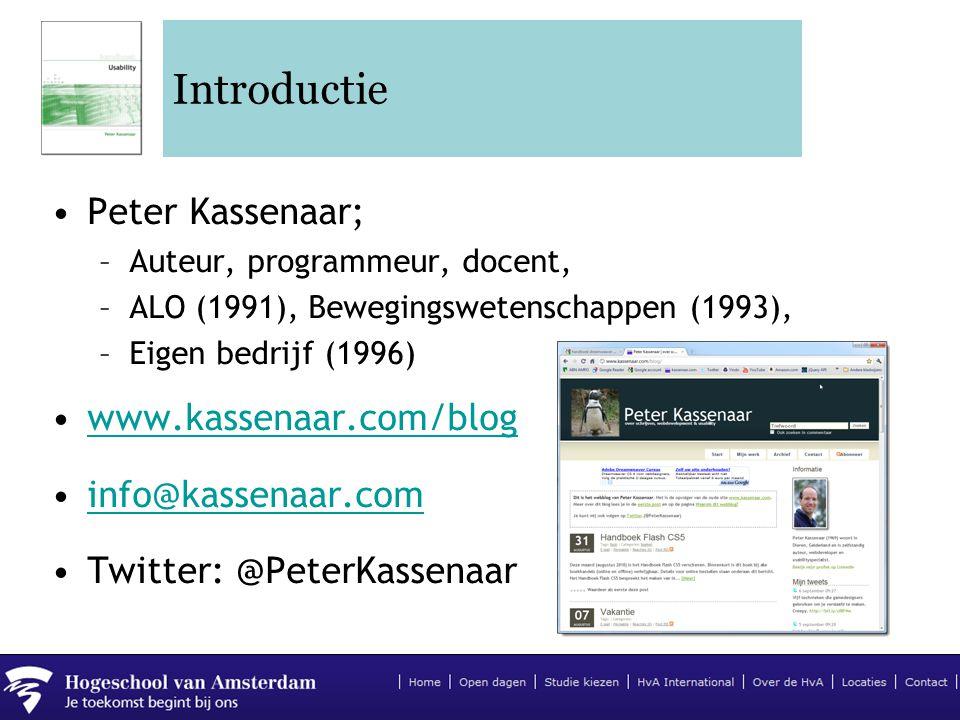 Introductie •Peter Kassenaar; –Auteur, programmeur, docent, –ALO (1991), Bewegingswetenschappen (1993), –Eigen bedrijf (1996) •www.kassenaar.com/blogw