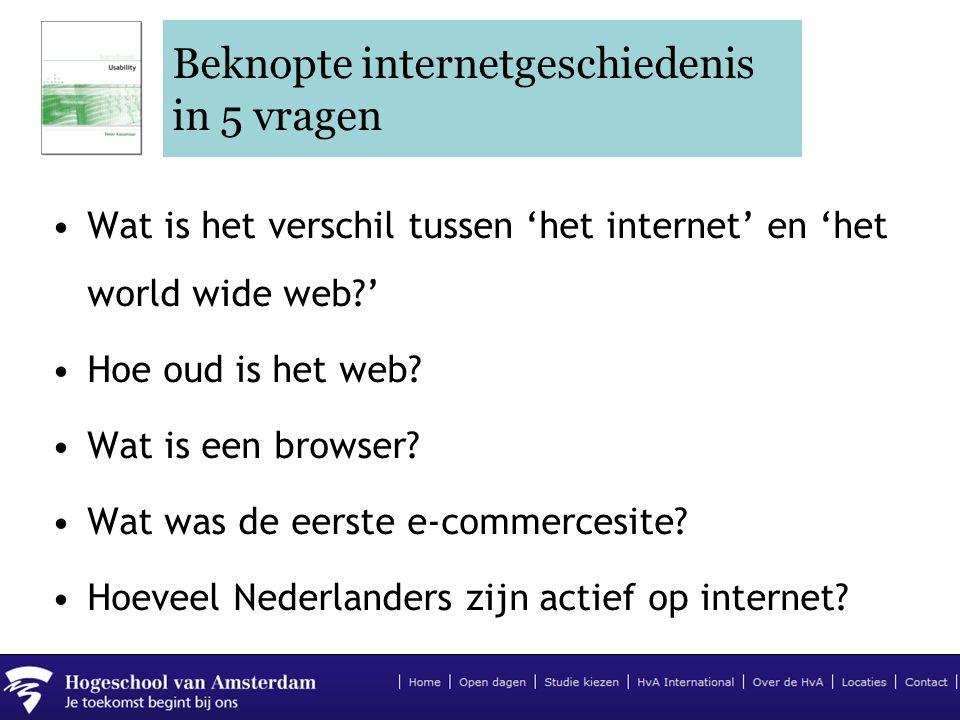 Beknopte internetgeschiedenis in 5 vragen •Wat is het verschil tussen 'het internet' en 'het world wide web?' •Hoe oud is het web? •Wat is een browser