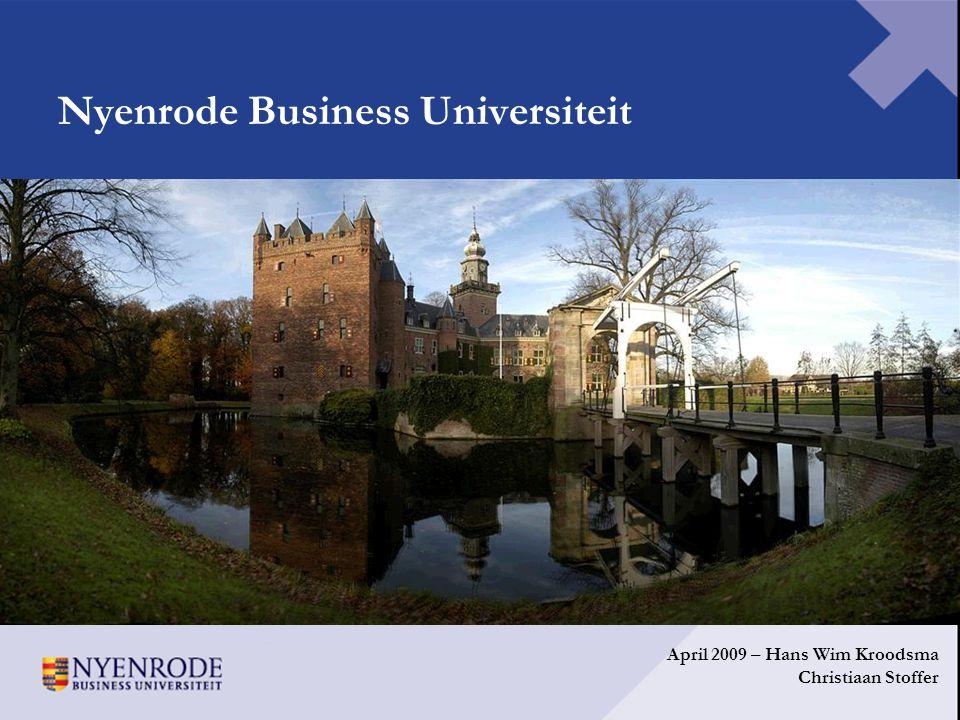 Nyenrode Business Universiteit April 2009 – Hans Wim Kroodsma Christiaan Stoffer