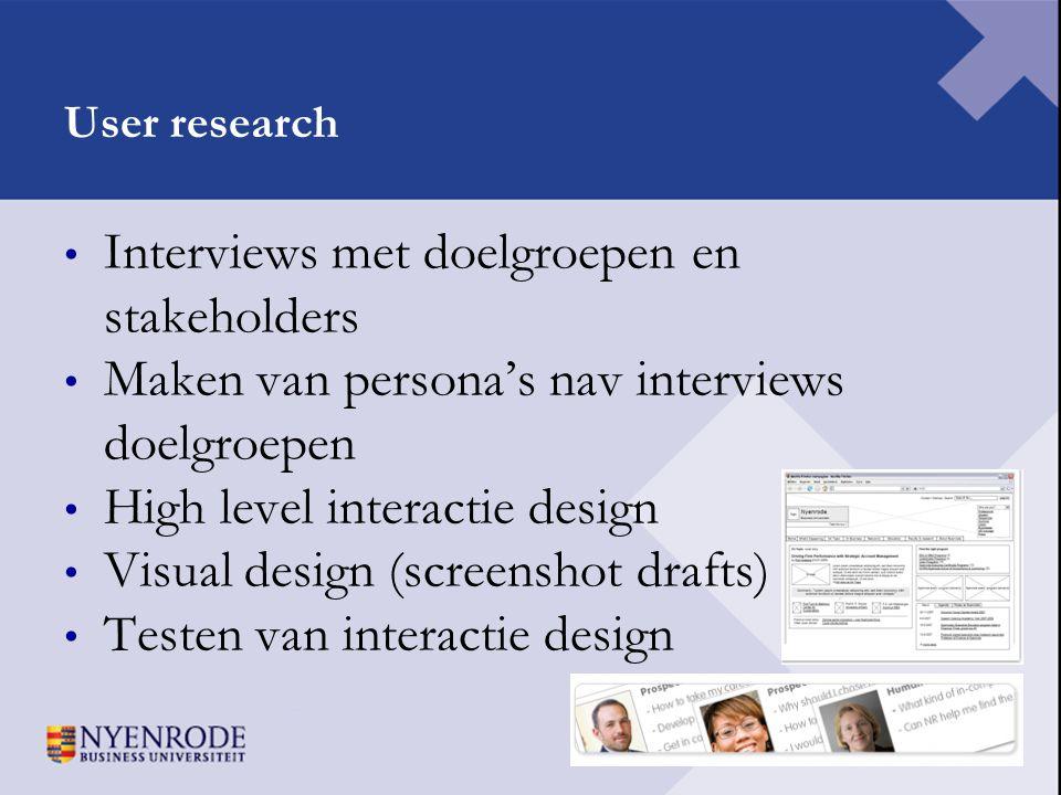 User research • Interviews met doelgroepen en stakeholders • Maken van persona's nav interviews doelgroepen • High level interactie design • Visual de