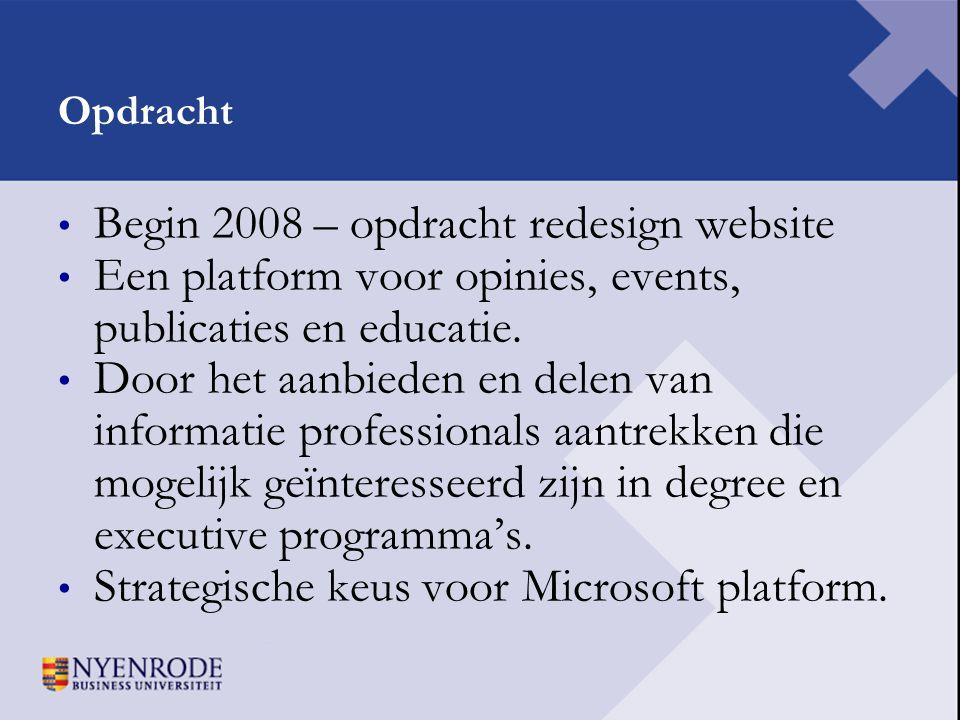 Opdracht • Begin 2008 – opdracht redesign website • Een platform voor opinies, events, publicaties en educatie. • Door het aanbieden en delen van info