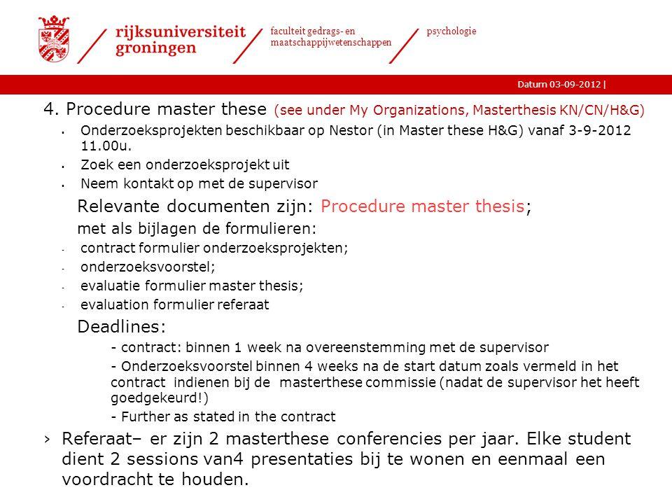 |Datum 03-09-2012 faculteit gedrags- en maatschappijwetenschappen psychologie 4.