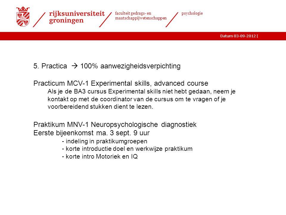 |Datum 03-09-2012 faculteit gedrags- en maatschappijwetenschappen psychologie 5.