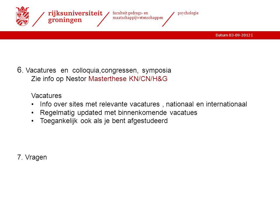 |Datum 03-09-2012 faculteit gedrags- en maatschappijwetenschappen psychologie 6.