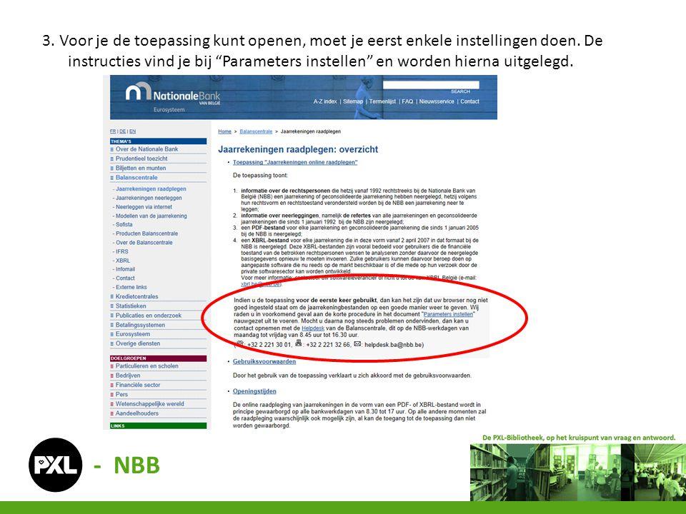 """- NBB 3. Voor je de toepassing kunt openen, moet je eerst enkele instellingen doen. De instructies vind je bij """"Parameters instellen"""" en worden hierna"""