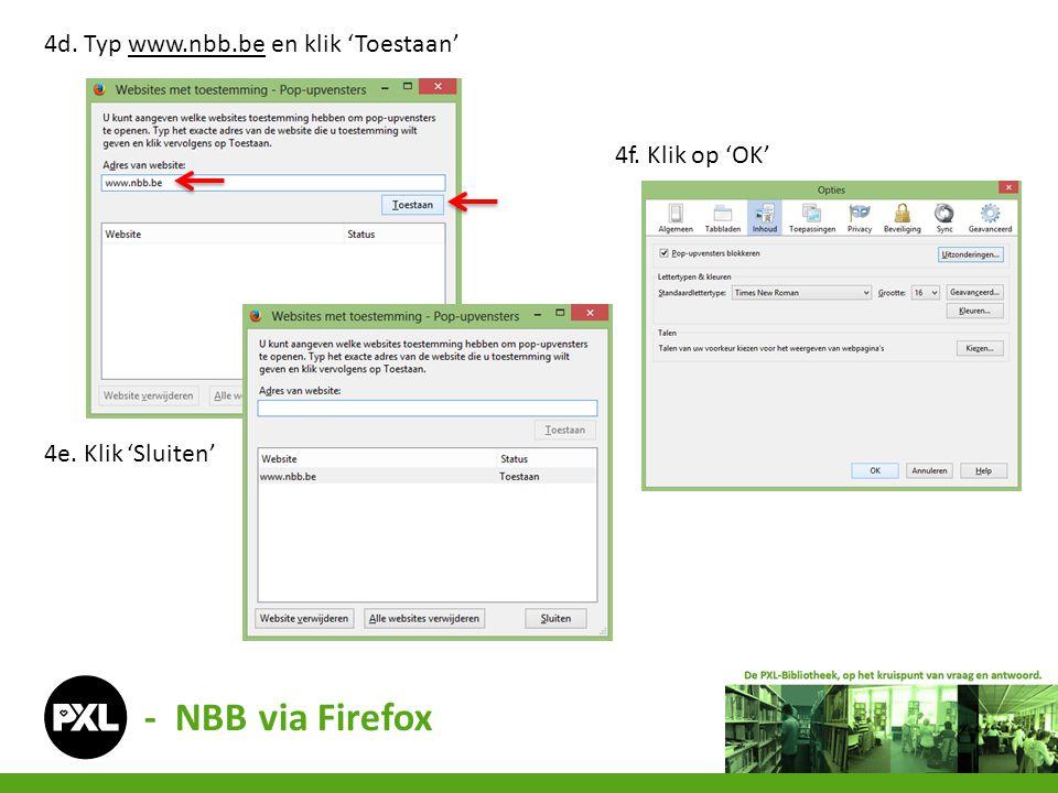- NBB via Firefox 4d. Typ www.nbb.be en klik 'Toestaan'www.nbb.be 4e. Klik 'Sluiten' 4f. Klik op 'OK'