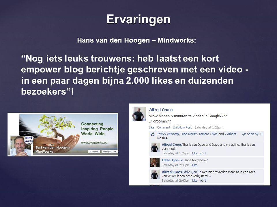 """Ervaringen Hans van den Hoogen – Mindworks: """"Nog iets leuks trouwens: heb laatst een kort empower blog berichtje geschreven met een video - in een paa"""