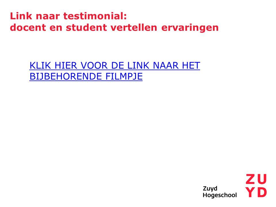 Link naar testimonial: docent en student vertellen ervaringen KLIK HIER VOOR DE LINK NAAR HET BIJBEHORENDE FILMPJE