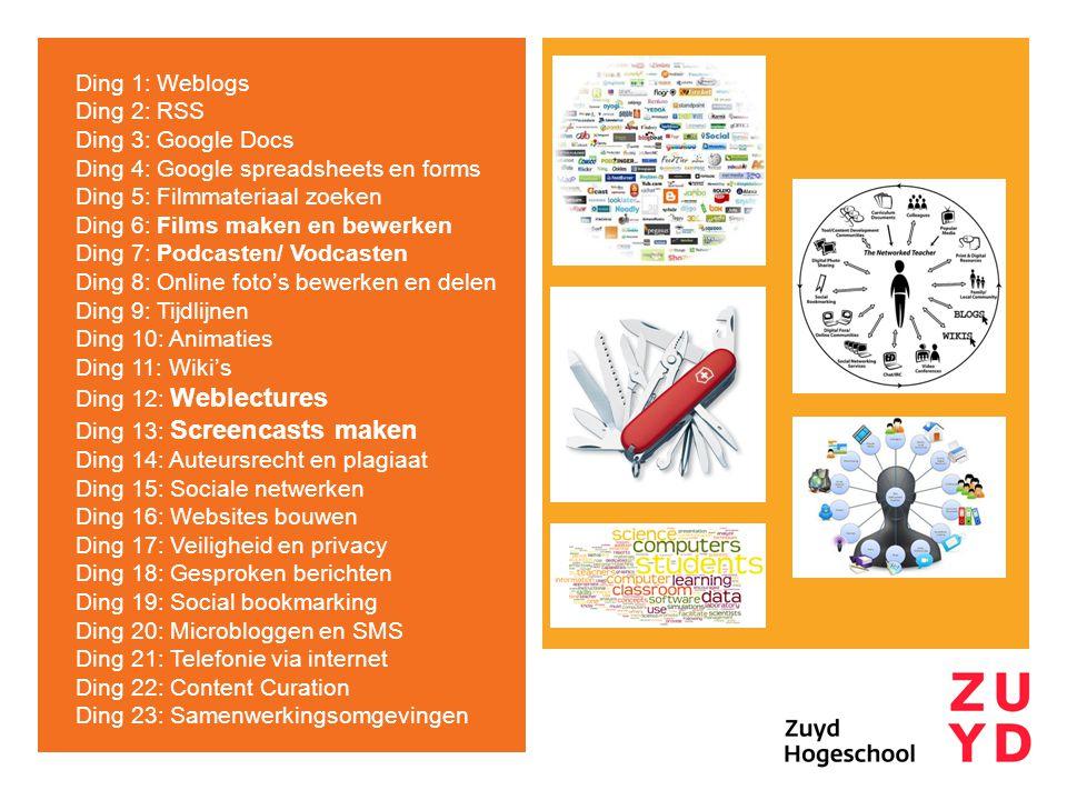 Ding 1: Weblogs Ding 2: RSS Ding 3: Google Docs Ding 4: Google spreadsheets en forms Ding 5: Filmmateriaal zoeken Ding 6: Films maken en bewerken Ding 7: Podcasten/ Vodcasten Ding 8: Online foto's bewerken en delen Ding 9: Tijdlijnen Ding 10: Animaties Ding 11: Wiki's Ding 12: Weblectures Ding 13: Screencasts maken Ding 14: Auteursrecht en plagiaat Ding 15: Sociale netwerken Ding 16: Websites bouwen Ding 17: Veiligheid en privacy Ding 18: Gesproken berichten Ding 19: Social bookmarking Ding 20: Microbloggen en SMS Ding 21: Telefonie via internet Ding 22: Content Curation Ding 23: Samenwerkingsomgevingen