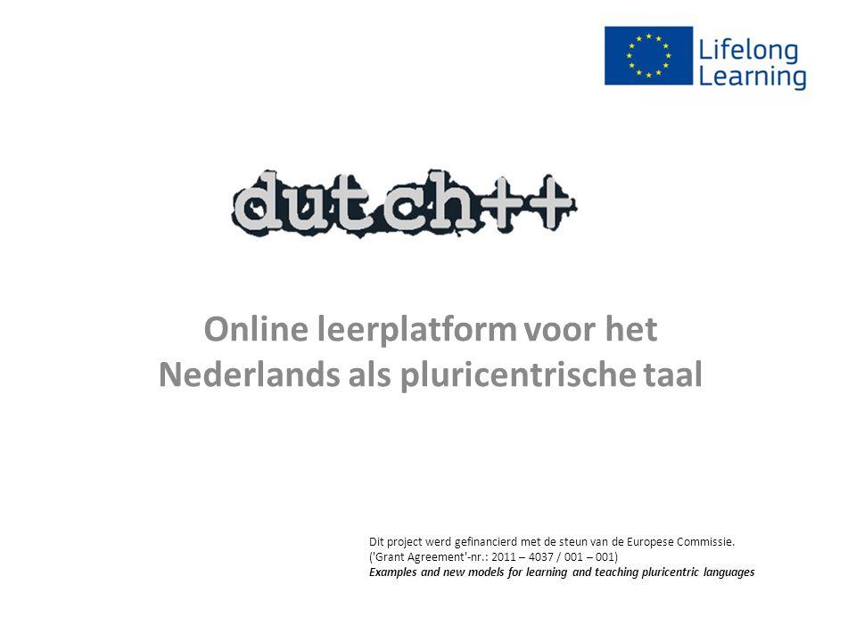 Online leerplatform voor het Nederlands als pluricentrische taal Dit project werd gefinancierd met de steun van de Europese Commissie.