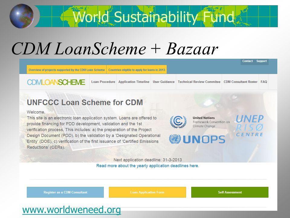 CDM LoanScheme + Bazaar World Sustainability Fund www.worldweneed.org
