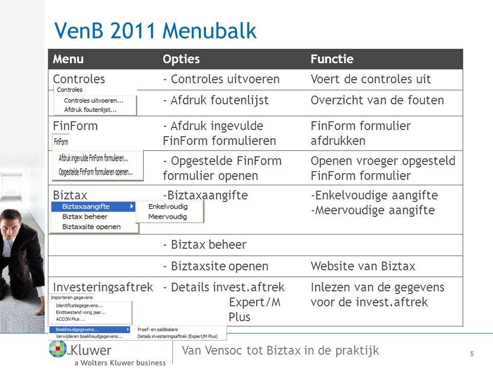 Van Vensoc tot Biztax in de praktijk VenB 2011 Menubalk 5 MenuOptiesFunctie Controles- Controles uitvoerenVoert de controles uit - Afdruk foutenlijstO