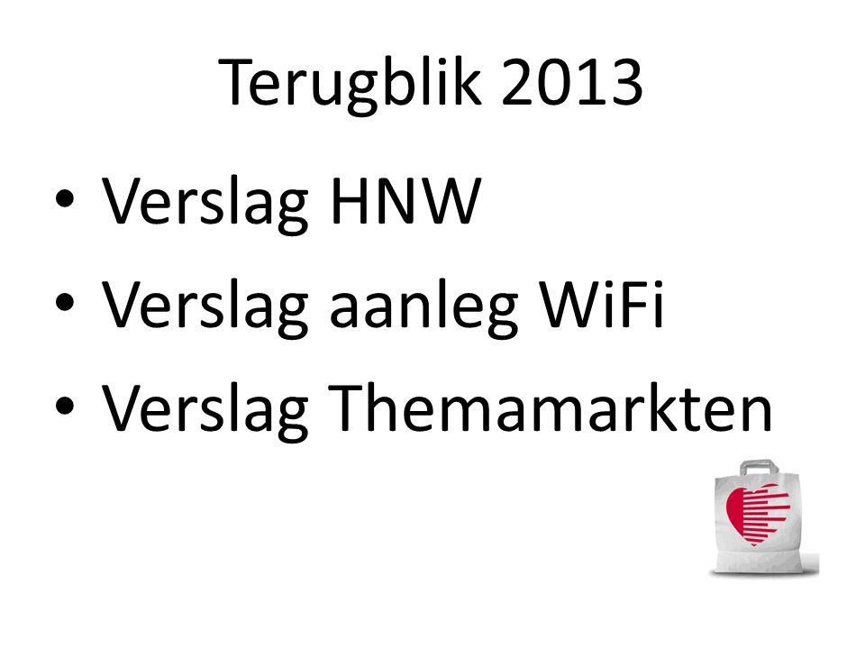 Terugblik 2013 • Verslag HNW • Verslag aanleg WiFi • Verslag Themamarkten