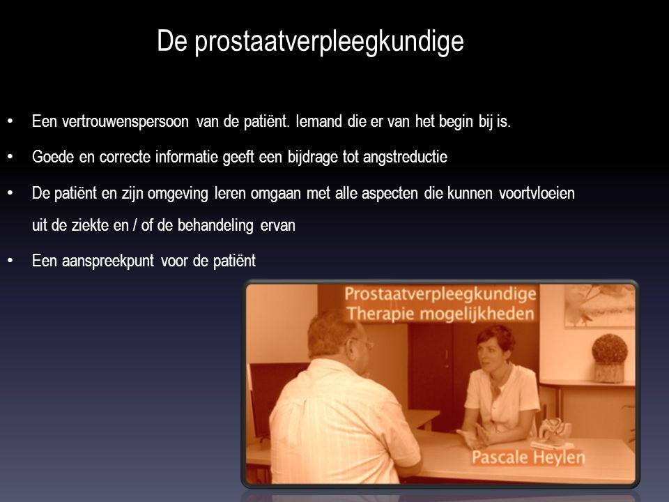 De prostaatverpleegkundige • Een vertrouwenspersoon van de patiënt.