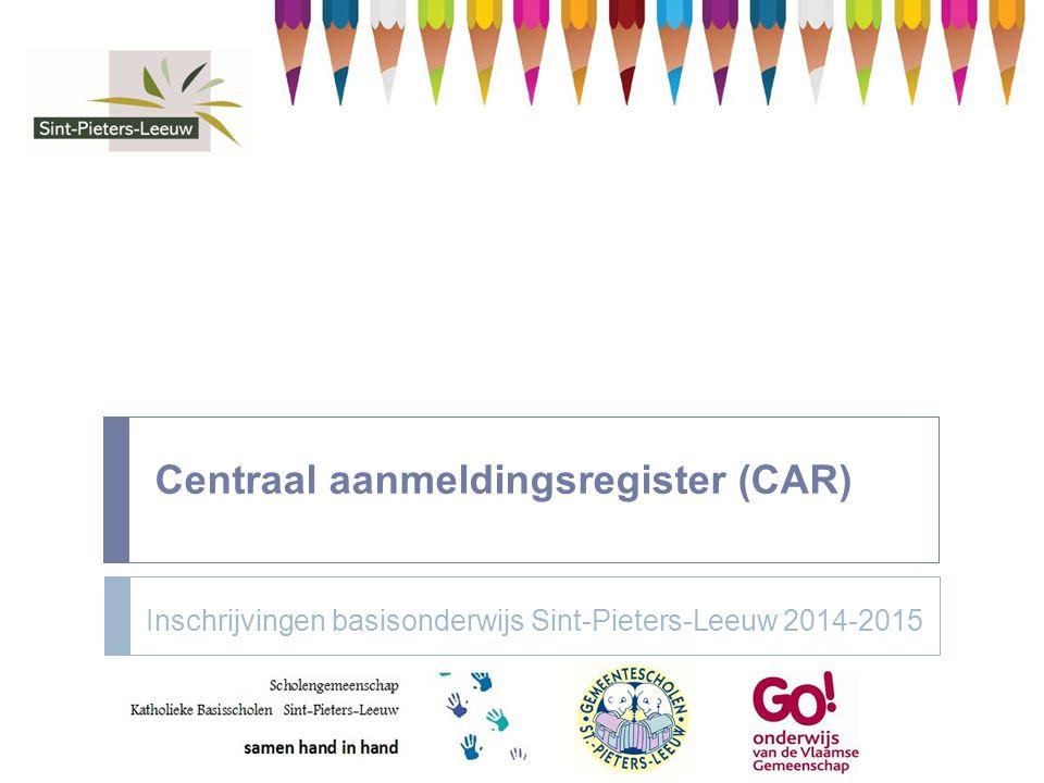Centraal aanmeldingsregister (CAR) Inschrijvingen basisonderwijs Sint-Pieters-Leeuw 2014-2015