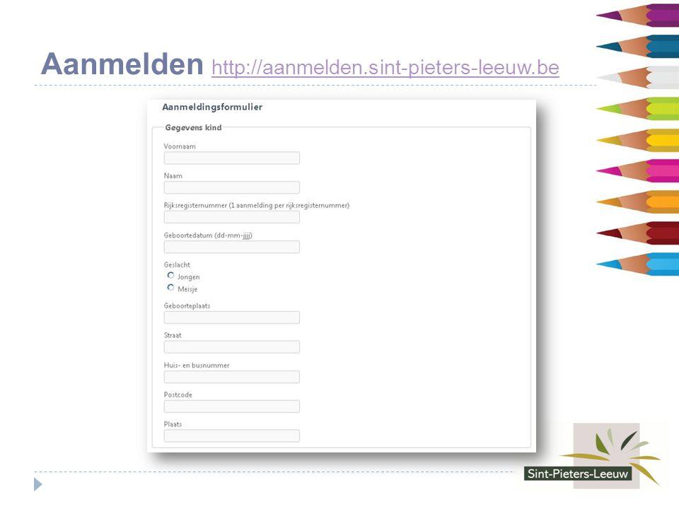 Aanmelden http://aanmelden.sint-pieters-leeuw.be http://aanmelden.sint-pieters-leeuw.be