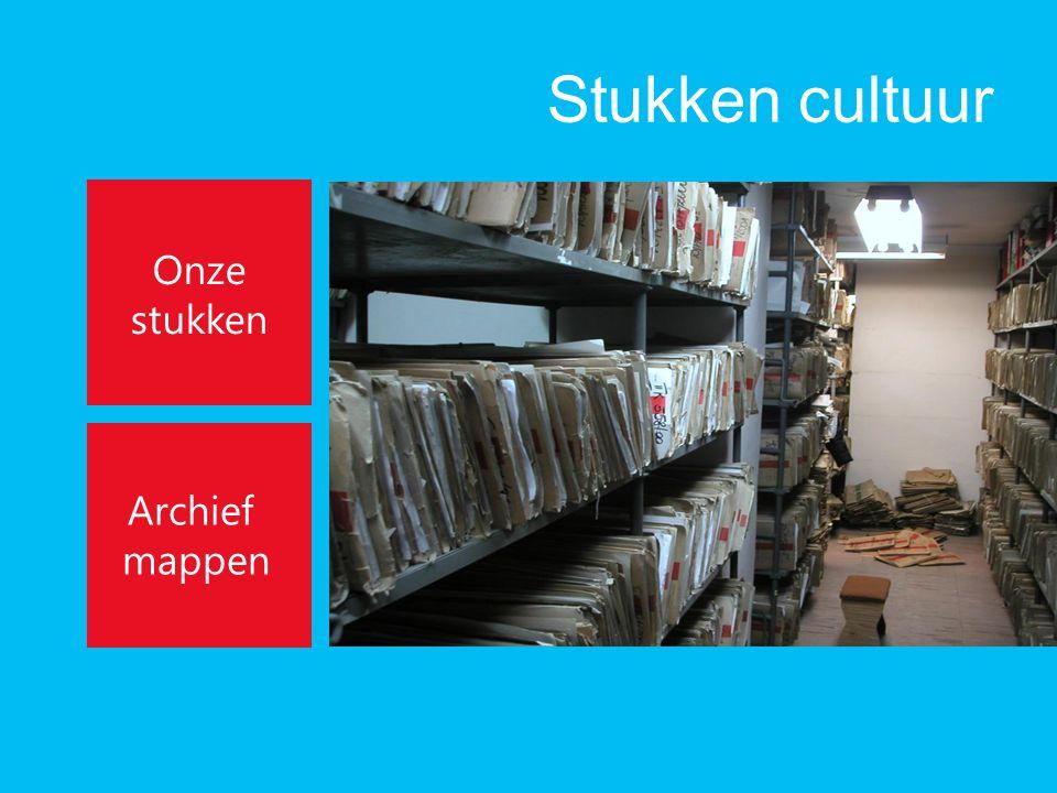 Stukken cultuur Onze stukken Archief mappen