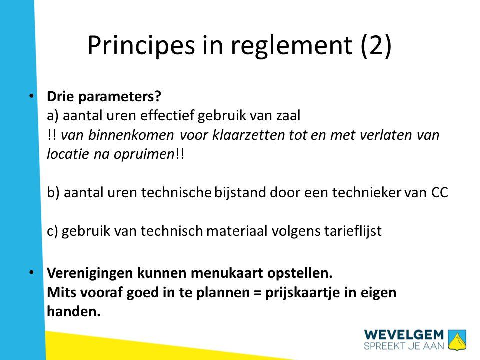 Principes in reglement (2) • Drie parameters.a) aantal uren effectief gebruik van zaal !.
