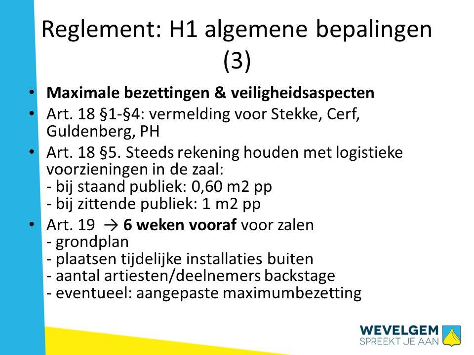 Reglement: H1 algemene bepalingen (3) • Maximale bezettingen & veiligheidsaspecten • Art.