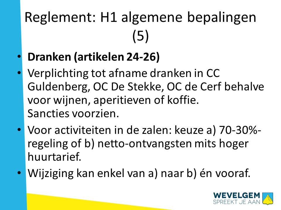 Reglement: H1 algemene bepalingen (5) • Dranken (artikelen 24-26) • Verplichting tot afname dranken in CC Guldenberg, OC De Stekke, OC de Cerf behalve voor wijnen, aperitieven of koffie.