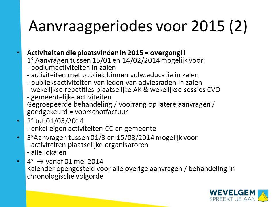 Aanvraagperiodes voor 2015 (2) • Activiteiten die plaatsvinden in 2015 = overgang!.