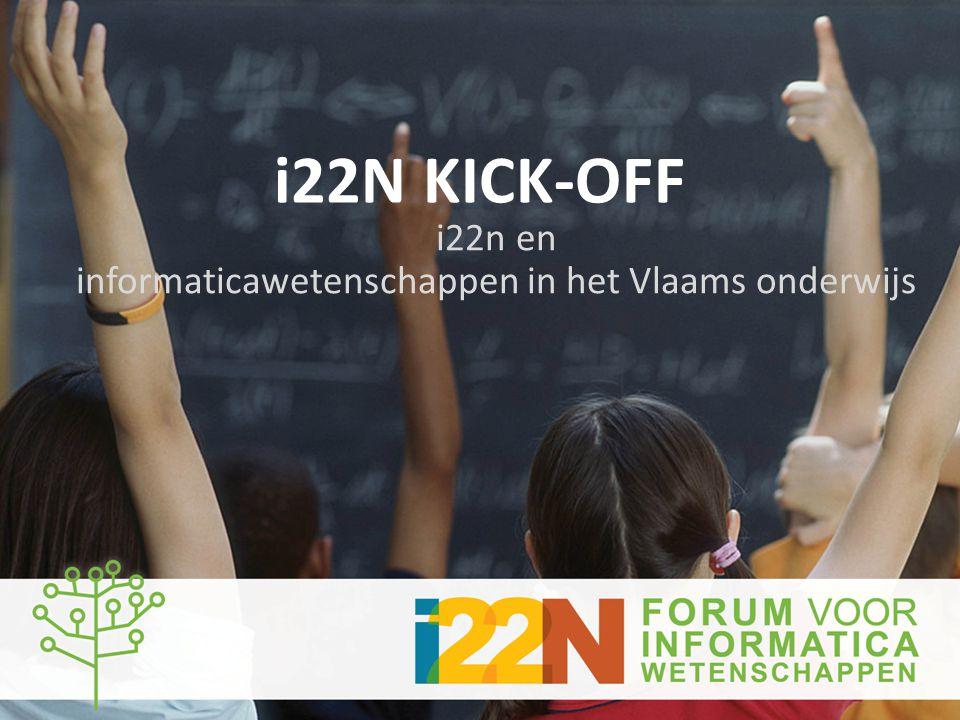 i22N KICK-OFF i22n en informaticawetenschappen in het Vlaams onderwijs