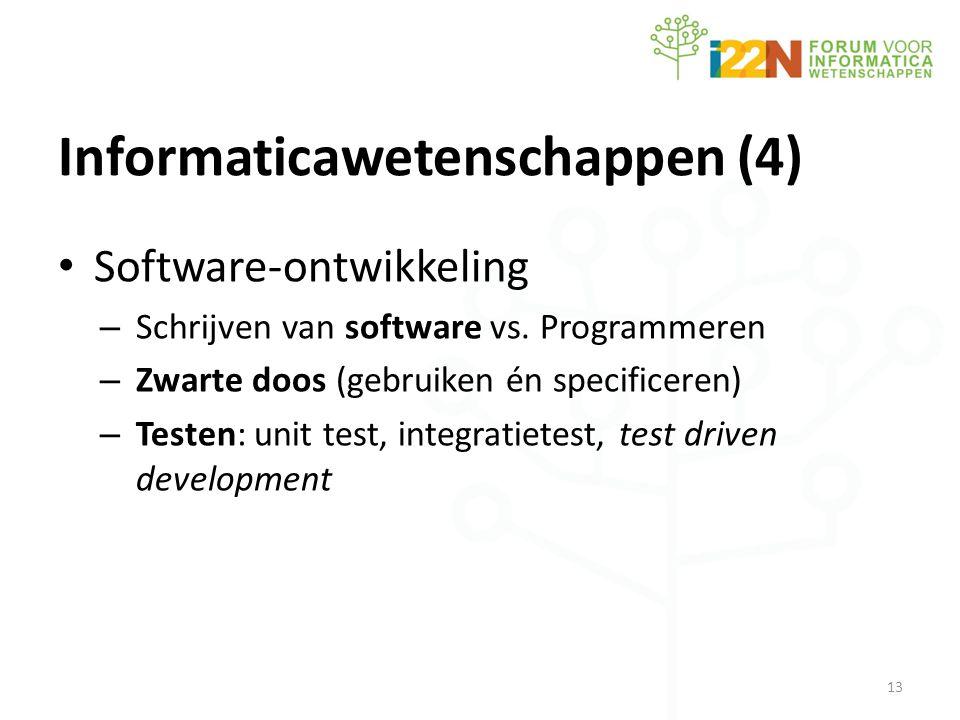 Informaticawetenschappen (4) • Software-ontwikkeling – Schrijven van software vs.