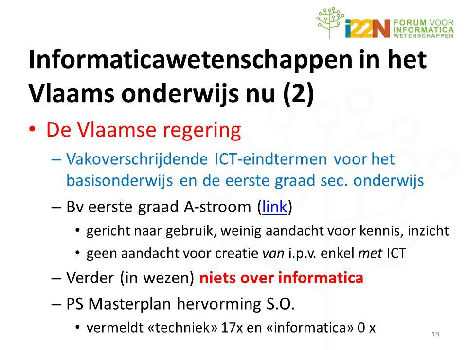 Informaticawetenschappen in het Vlaams onderwijs nu (2) • De Vlaamse regering – Vakoverschrijdende ICT-eindtermen voor het basisonderwijs en de eerste graad sec.