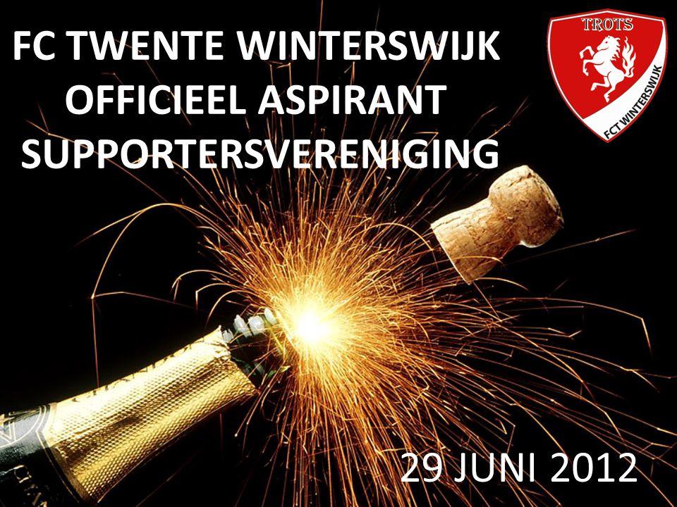 29 JUNI 2012 FC TWENTE WINTERSWIJK OFFICIEEL ASPIRANT SUPPORTERSVERENIGING