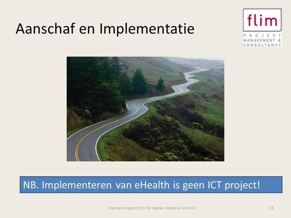 11 Mednet congres 2013- De digitale dokter 10-10-2013 Aanschaf en Implementatie NB.