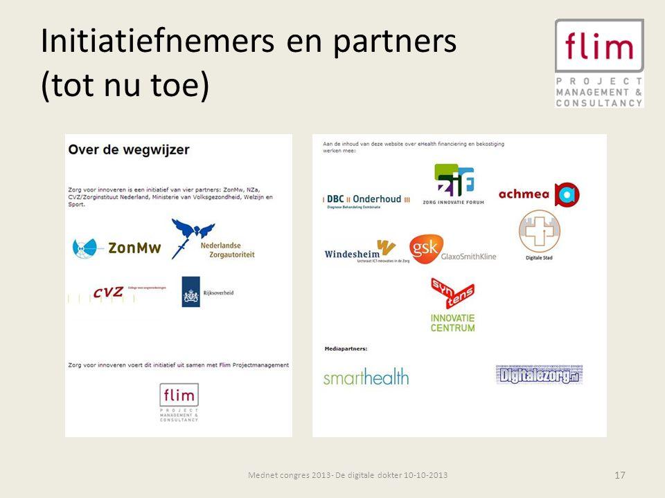 Initiatiefnemers en partners (tot nu toe) 17 Mednet congres 2013- De digitale dokter 10-10-2013