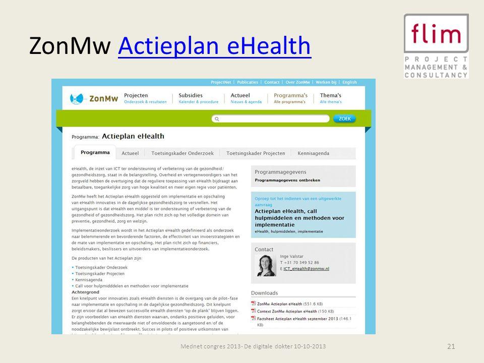ZonMw Actieplan eHealthActieplan eHealth 21 Mednet congres 2013- De digitale dokter 10-10-2013