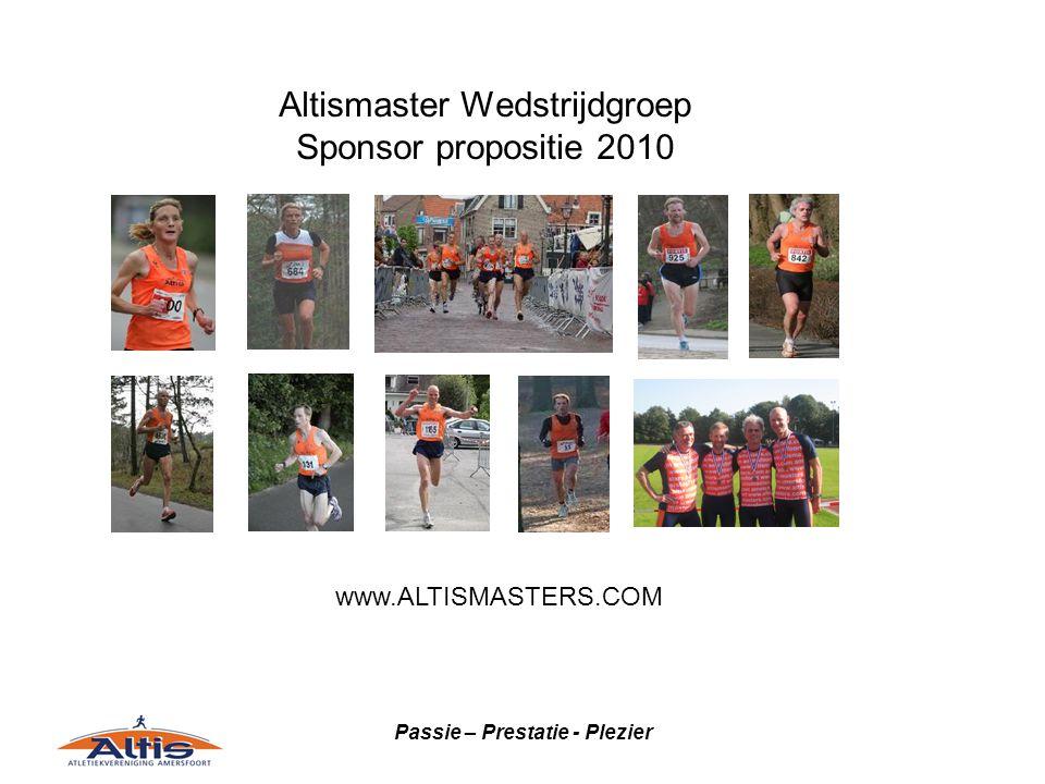 Passie – Prestatie - Plezier Altismaster Wedstrijdgroep Sponsor propositie 2010 www.ALTISMASTERS.COM