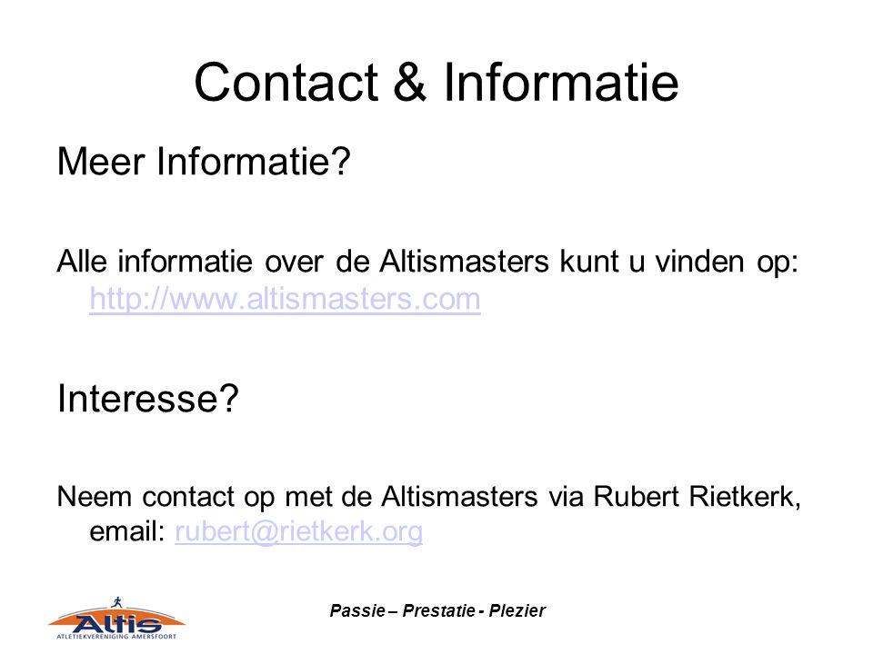 Passie – Prestatie - Plezier Contact & Informatie Meer Informatie? Alle informatie over de Altismasters kunt u vinden op: http://www.altismasters.com