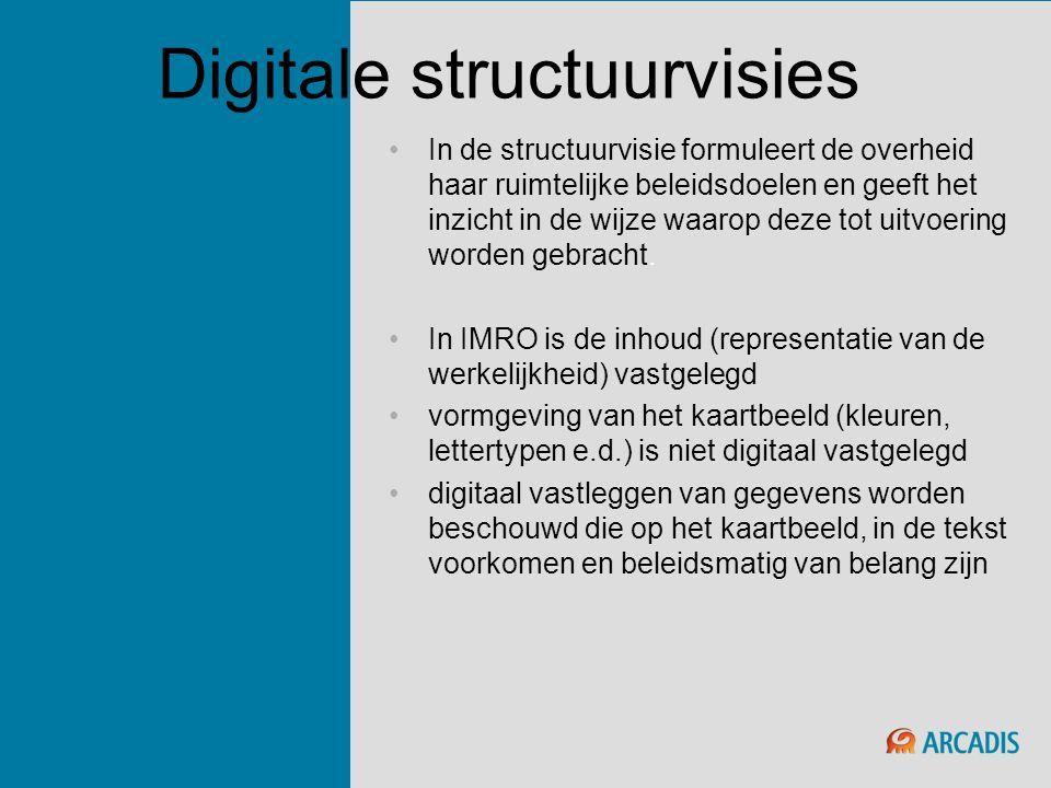Digitale structuurvisies •In de structuurvisie formuleert de overheid haar ruimtelijke beleidsdoelen en geeft het inzicht in de wijze waarop deze tot