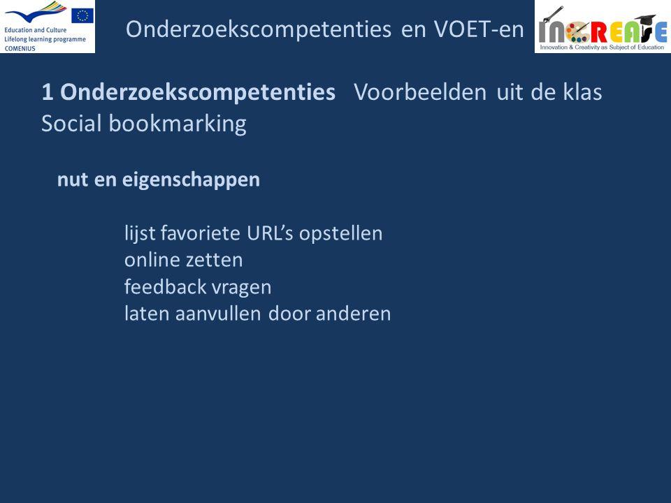 Onderzoekscompetenties en VOET-en 1 Onderzoekscompetenties Voorbeelden uit de klas Social bookmarking nut en eigenschappen lijst favoriete URL's opste