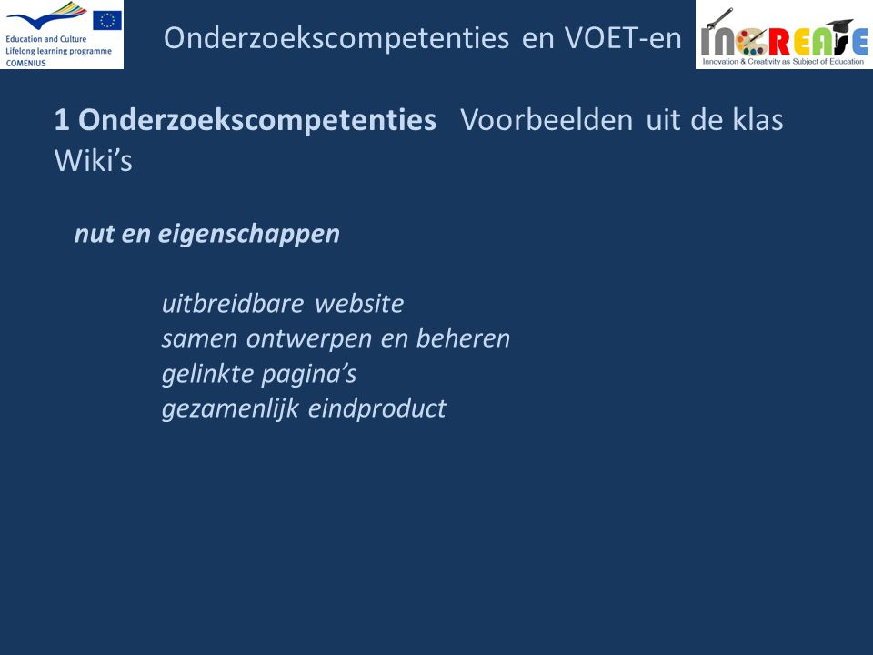 Onderzoekscompetenties en VOET-en 1 Onderzoekscompetenties Voorbeelden uit de klas Wiki's nut en eigenschappen uitbreidbare website samen ontwerpen en