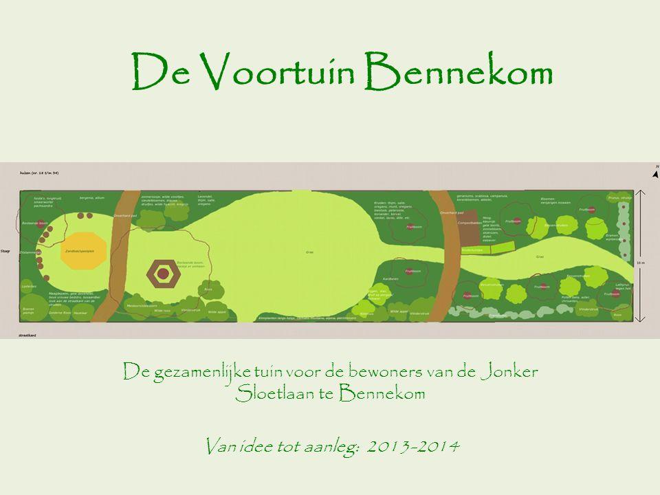 De Voortuin Bennekom De gezamenlijke tuin voor de bewoners van de Jonker Sloetlaan te Bennekom Van idee tot aanleg: 2013-2014