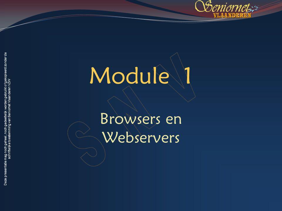 Deze presentatie mag noch geheel, noch gedeeltelijk worden gebruikt of gekopieerd zonder de schriftelijke toestemming van Seniornet Vlaanderen VZW Mod